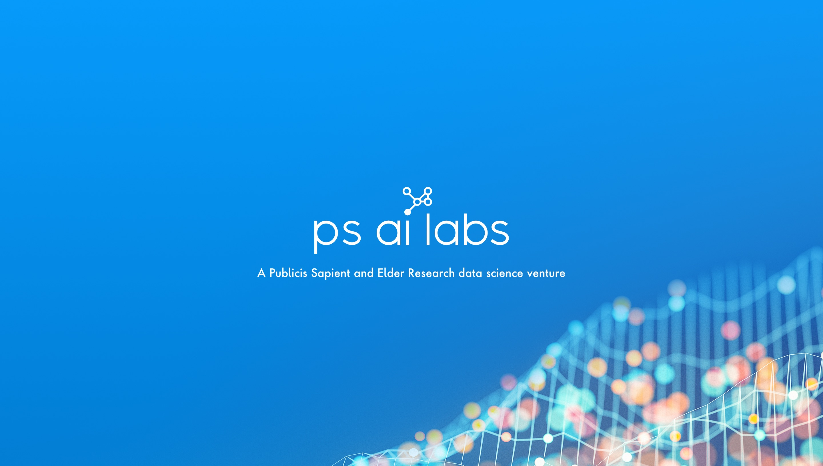 PS AI Labs - A Publicis Sapient and Elder Research data science venture